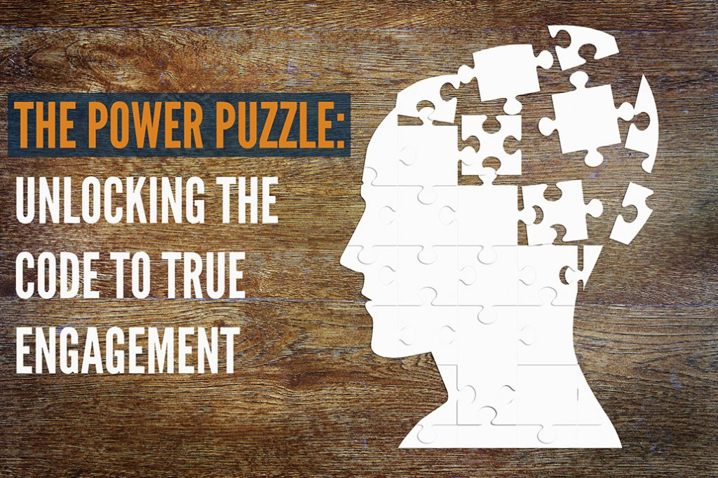 The Power Puzzle: Unlocking the Code to True Engagement