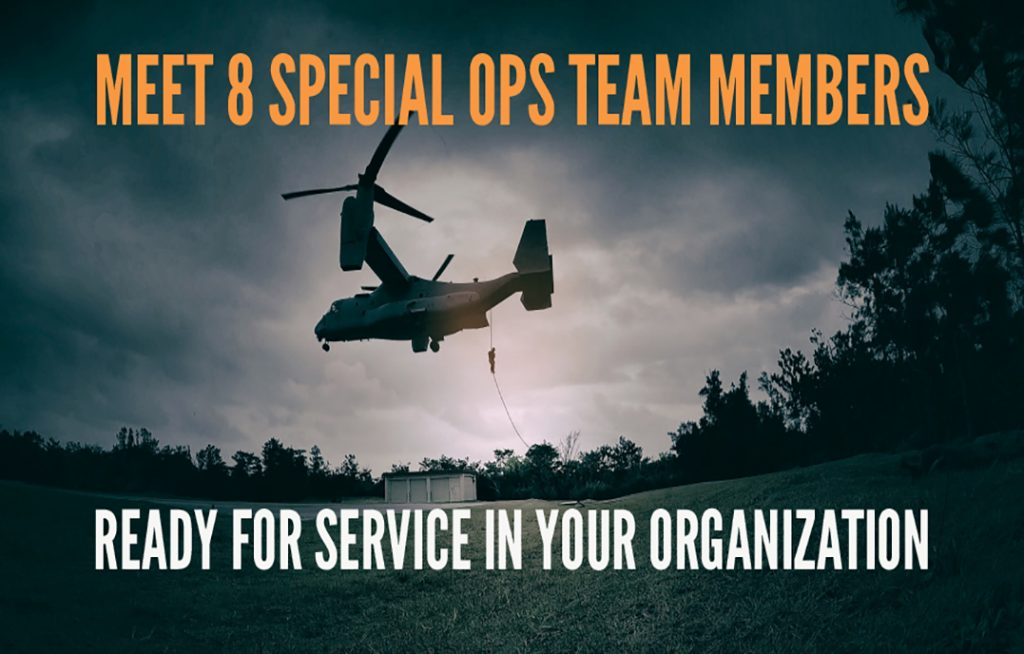 Meet 8 Special Ops Team Members Ready for Service in Your Organization