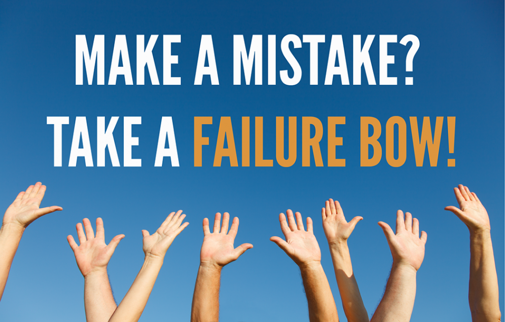 Make A Mistake? Take A Failure Bow!