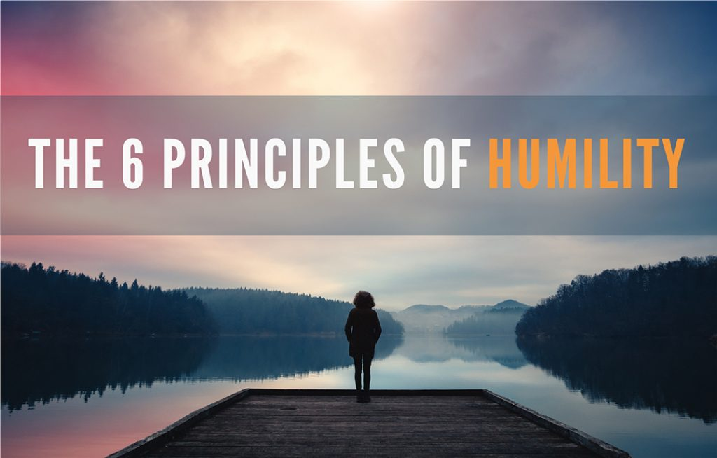 The 6 Principles of Humility, by Dr. Tony Baron