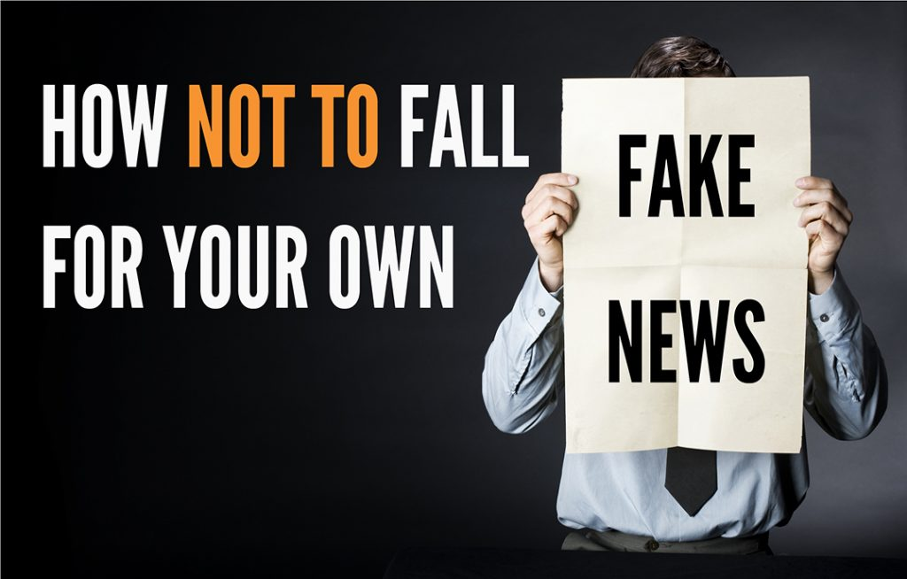 How Not to Fall for Your Own Fake News