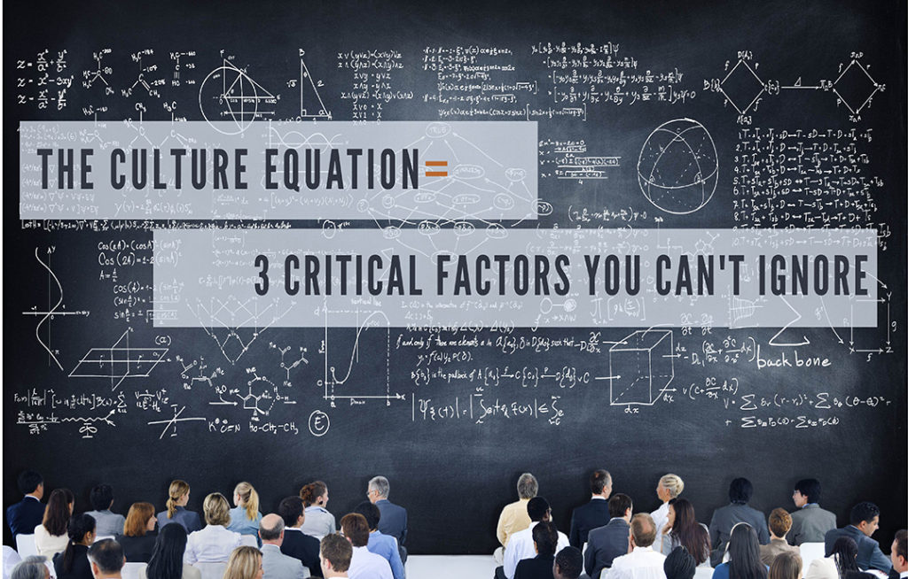 The Culture Equation: 3 Critical Factors You Can't Ignore