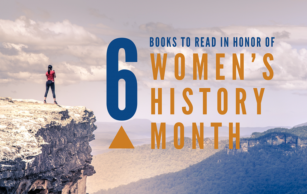6 Books to Read in Honor of Women's History Month